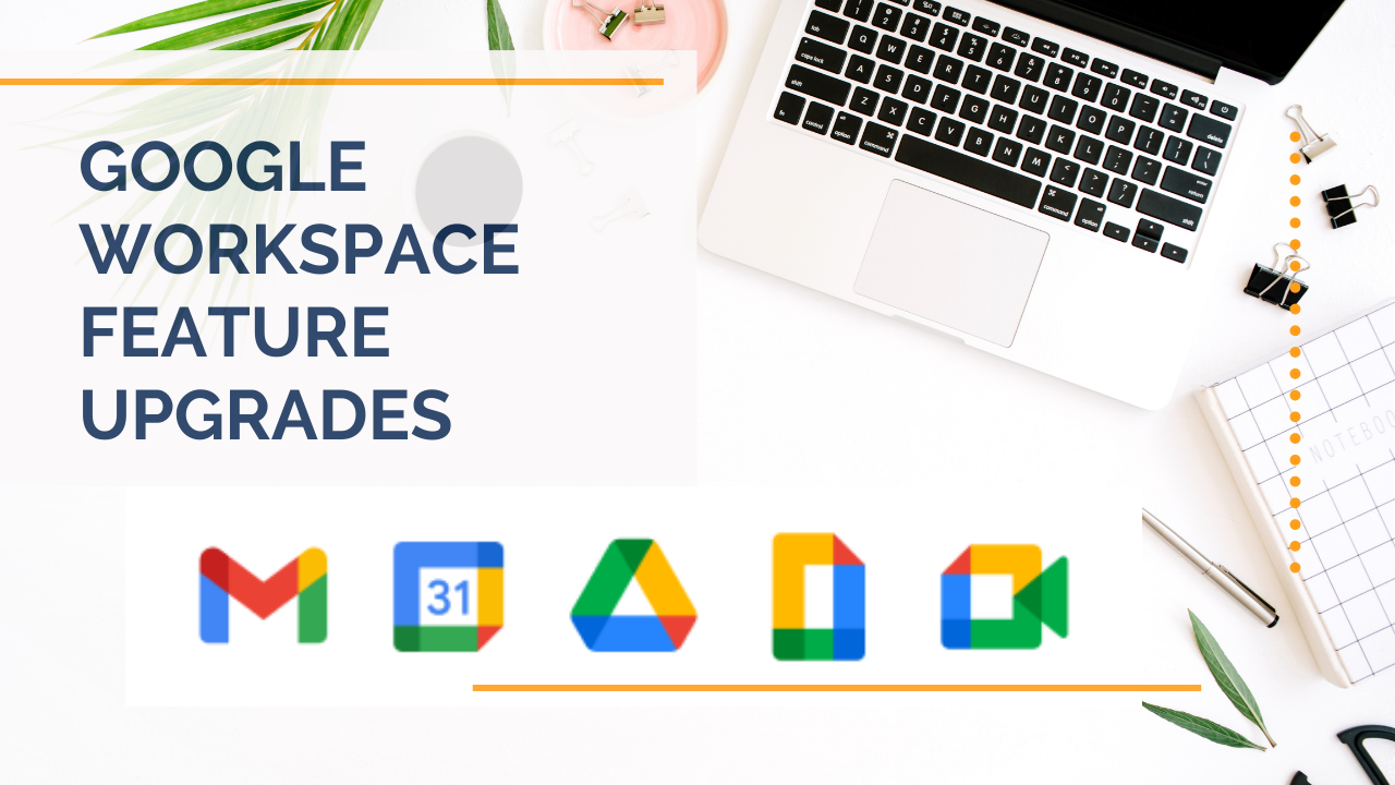 Google Workspace feature upgrades