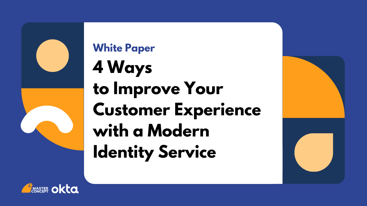 4 Ways to Improve Your Customer Experience with a Modern Identity Service
